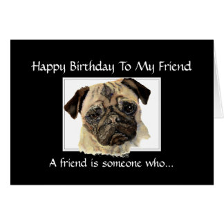 Funny Birthday Friend - Pug, Pet, Animal, Nature Greeting Card
