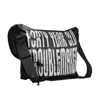 Funny Birthdays : Forty Year Old Troublemaker Messenger Bags