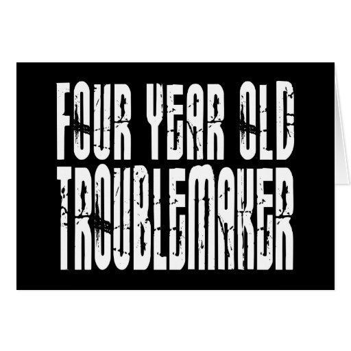 Funny Birthdays : Four Year Old Troublemaker Greeting Card