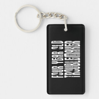 Funny Birthdays : Four Year Old Troublemaker Keychain