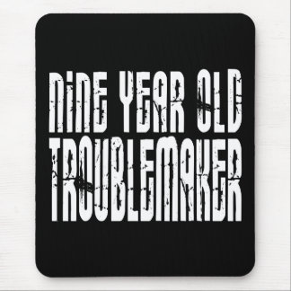 Funny Birthdays : Nine Year Old Troublemaker Mouse Pad