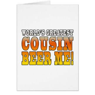 Funny Birthdays Parties Worlds Greatest Cousin Greeting Cards