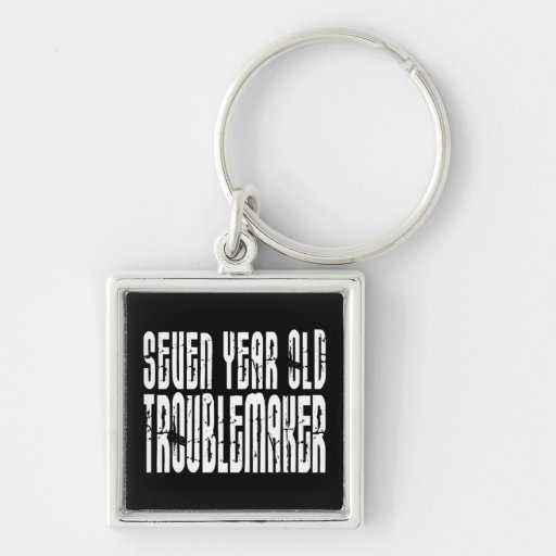 Funny Birthdays : Seven Year Old Troublemaker Keychains