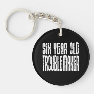 Funny Birthdays : Six Year Old Troublemaker Keychain