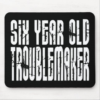 Funny Birthdays : Six Year Old Troublemaker Mouse Pad