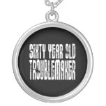 Funny Birthdays : Sixty Year Old Troublemaker Necklaces