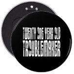 Funny Birthdays : Twenty One Year Old Troublemaker Pin