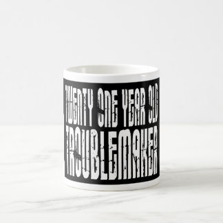 Funny Birthdays : Twenty One Year Old Troublemaker Coffee Mug