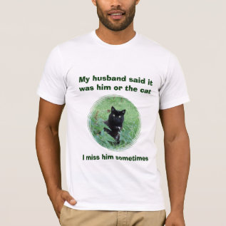 Funny Black Cat Or Husband Women's T Shirt at Zazzle