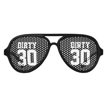 birthday Funny black Dirty 30 thirty Birthday party shades