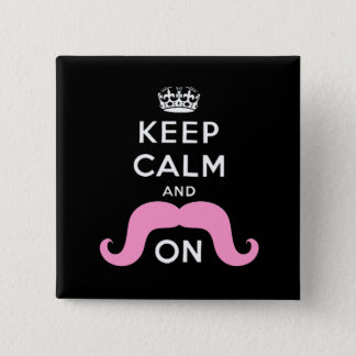 Funny Black, Pink Keep Calm and Mustache On Button
