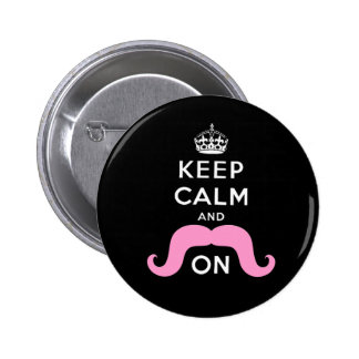 Funny Black, Pink Keep Calm and Mustache On Pinback Button