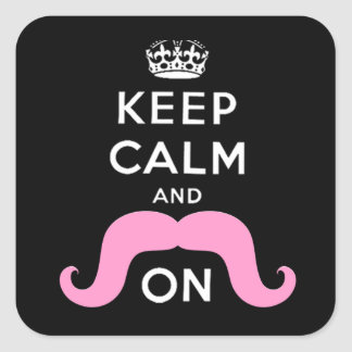 Funny Black, Pink Keep Calm and Mustache On Square Sticker