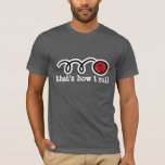 Funny bocce ball t-shirt | That's how i roll