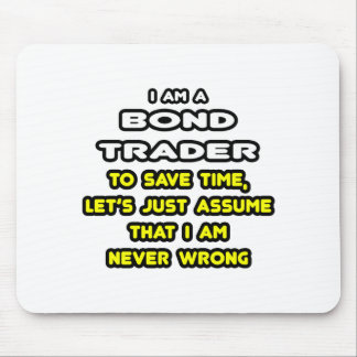 Funny Bond Trader T-Shirts and Gifts Mouse Pad