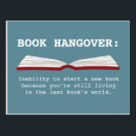 "Funny Book Hangover Definition Book Lover Postcard<br><div class=""desc"">A funny postcard definition of a book hangover - the inability to start a new book because you&#39;re still living in the last book&#39;s world.  Makes a fun way to send a note to any book loving reader you know.</div>"