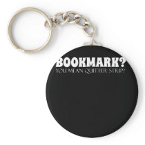 Funny Book Lover Design Bookmark You Mean Quiter Keychain