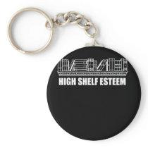 Funny Book Lover Design I have High Shelf Esteem Keychain