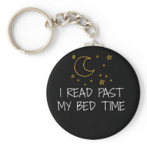 Funny Book Lover Design I Read Past My Bedtime Keychain