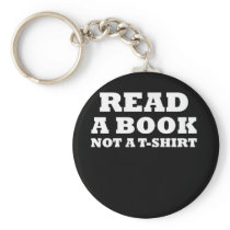 Funny Book Lover Design Read A Book Not A Design Keychain
