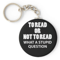 Funny Book Lover Design To Read Or Not To Read Keychain