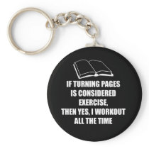 Funny Book Lover Design Turning Pages Is Exercise Keychain