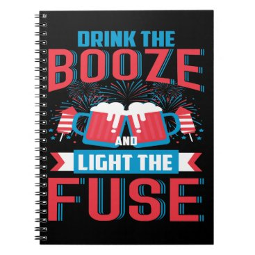 Funny Booze Fireworks Fourth July Gift 4th July Notebook