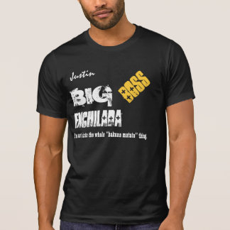 Funny Boss BIG ENCHILADA Custom Name V09 T-Shirt