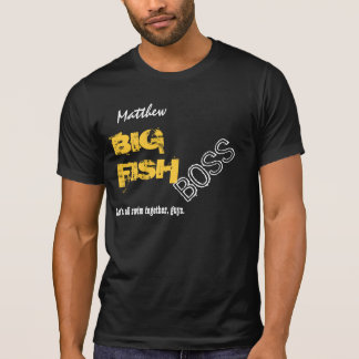 Funny Boss BIG FISH Custom Name V03 T-Shirt