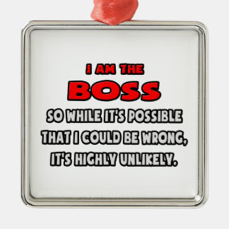 Funny Boss .. Highly Unlikely Metal Ornament