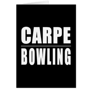 Funny Bowlers Quotes Jokes : Carpe Bowling Card
