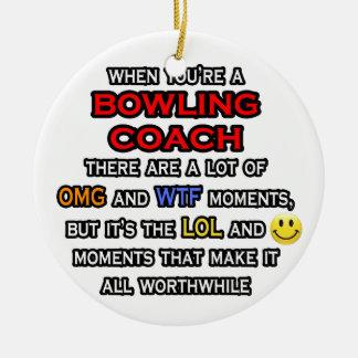 Funny Bowling Coach ... OMG WTF LOL Ceramic Ornament