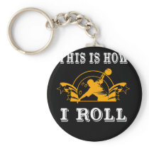 Funny Bowling Design This is How I Roll Keychain