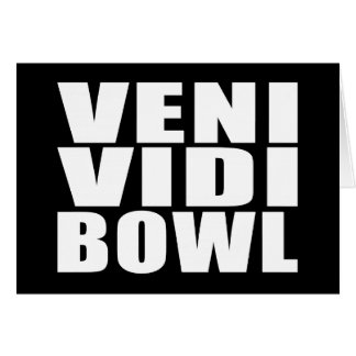 Funny Bowling Quotes Jokes : Veni Vidi Bowl Card