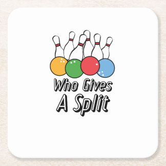 Funny Bowling Who Gives A Split Square Paper Coaster