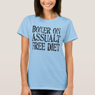 Funny Boxer On Assualt Free Diet Woman's Shirt