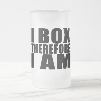 Funny Boxers Quotes Jokes I Box Therefore I am Frosted Glass Beer Mug