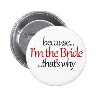 Funny Bride to Be is sassy bridezilla humor Pinback Button