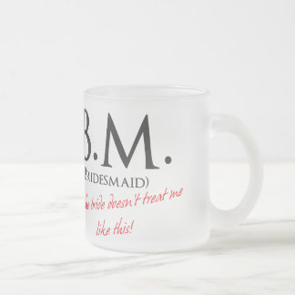 Funny Bridesmaid Frosted Glass Coffee Mug