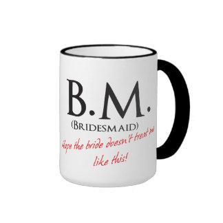 Funny Bridesmaid Ringer Coffee Mug
