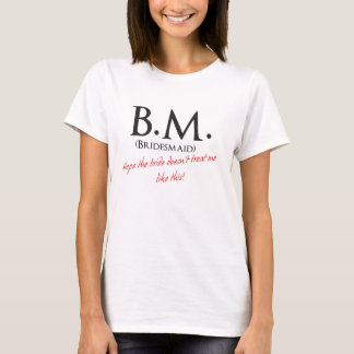 Funny Bridesmaid T-Shirt