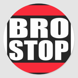 Funny BROSTOP Anti Brostep Dubstep Round Sticker