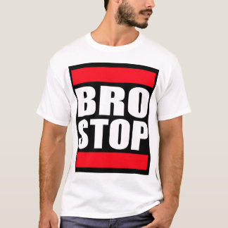 Funny BROSTOP Anti Brostep Dubstep T-Shirt