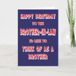 """Funny Brother in law Birthday Greeting Card<br><div class=""""desc"""">Funny Brother-In-Law birthday greeting card that is suitable for any brother in law with a sense of humor!  This humorous personalized custom birthday celebration card is sure to get a laugh!</div>"""