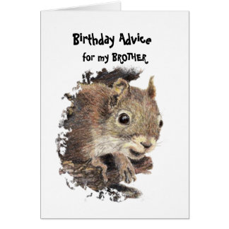 Funny Brother Old Age Birthday Squirrel Advice Card
