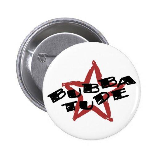 Funny Bubba Attitude Pinback Button