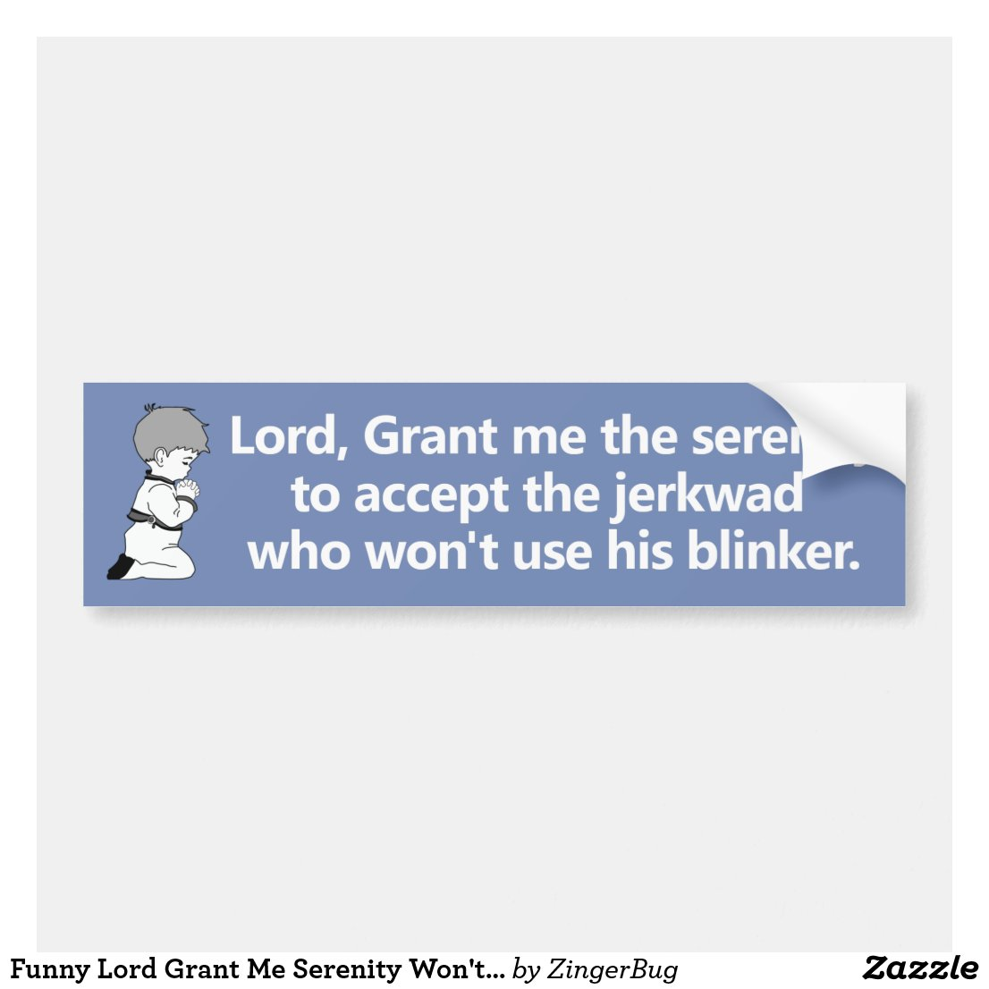 Grant me the serenity funny bumper sticker
