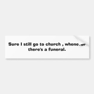 funny bumper sticker religeous funeral