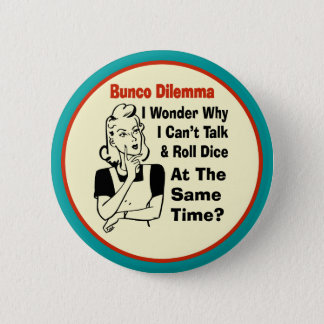 Funny Bunco Dilemma With Retro Woman Pinback Button