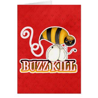 Funny Buzz Kill Bee Card